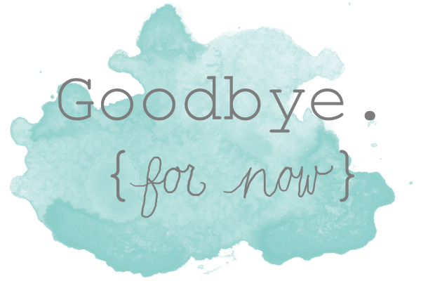goodbye-for-now-blog.png