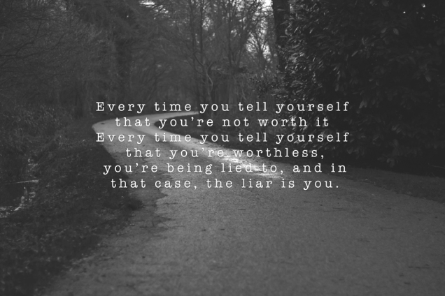 tell-yourself-not-worth-it-daily-quotes-sayings-pictures.jpg