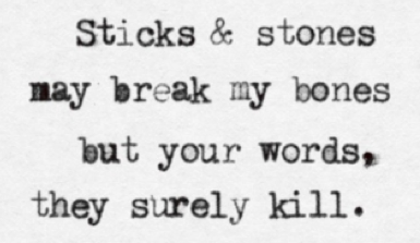 5322216-sticks-and-stone-may-break-my-bones-but-words.png