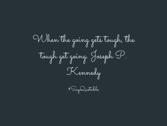 3-quote-about-when-the-going-gets-tough-the-tough-get-going-image-black-background