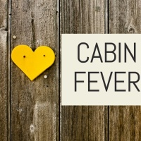Dealing with cabin fever and anger